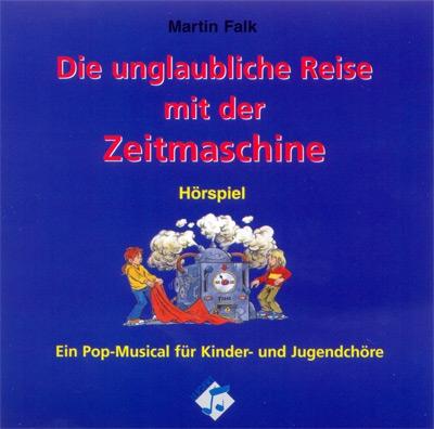 Die unglaubliche Reise mit der Zeitmaschine. Orginal-CD