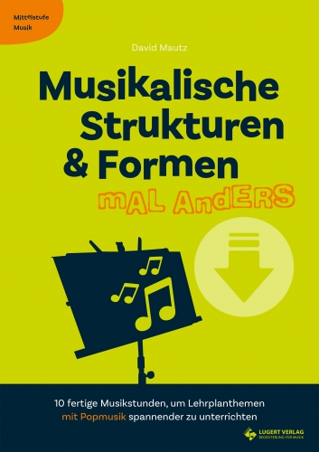 Musikalische Strukturen & Formen mal anders - Mittelstufe Musik (Download)