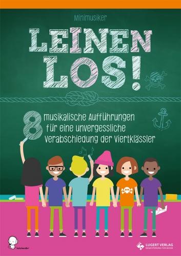 Leinen los! - 8 musikalische Aufführungen für eine unvergessliche Verabschiedung der Viertklässler (Heft und CD)