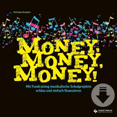 Money, Money, Money - Mit Fundraising musikalische Schulprojekte schlau und einfach finanzieren (Download)