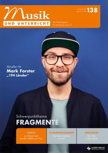 """Musik und Unterricht 138 - Schwerpunkt """"Fragmente"""""""