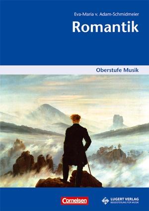 Oberstufe Musik: Romantik - Mediapaket (Schülerheft und CD)