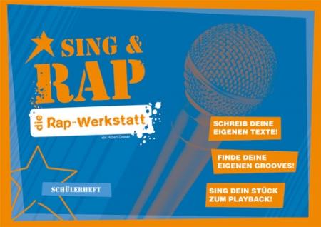 Sing & Rap Die Rap-Werkstatt Schülerheft (ab 10 Expl.)