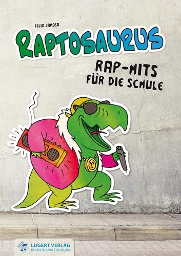 Raptosaurus - Rap-Hits für die Schule