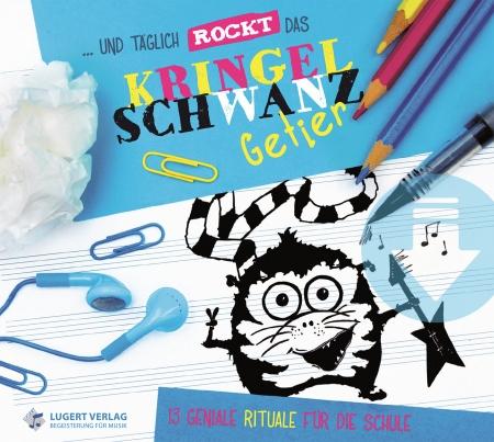 ...und täglich rockt das Kringelschwanzgetier - 13 geniale Rituale für die Schule (Download)