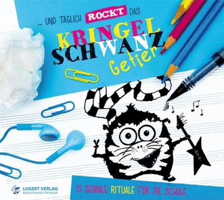 ...und täglich rockt das Kringelschwanzgetier: 13 geniale Rituale für die Schule - Audio-CD