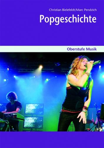 Oberstufe Musik: Popgeschichte - Schülerheft