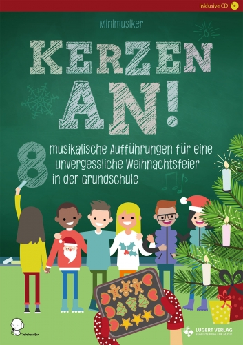 Kerzen an! - 8 musikalische Aufführungen für eine unvergessliche Weihnachtsfeier in der Grundschule