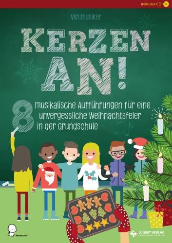 Kerzen an! - 8 musikalische Aufführungen für eine unvergessliche Weihnachtsfeier in der Grundschule (Kombi-Paket)