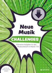 Challenges – Neue Musik: 16 kreative Aufgaben für den Musikunterricht in Klasse 7–10 (Download)