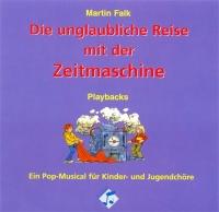 Die unglaubliche Reise mit der  Zeitmaschine (Playback-CD)
