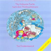 Die weltweite Suche nach dem Weihnachtsmann (Hörspiel und Lieder CD)