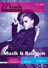 """Musik und Unterricht 119 - Schwerpunkt """"Musik und Religion"""""""