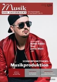 """Musik und Unterricht 129 - Schwerpunkt """"Musikproduktion"""""""