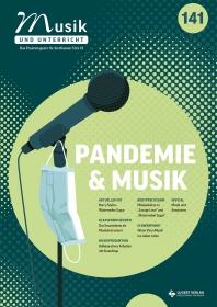 """Musik und Unterricht 141 - Schwerpunkt """"Pandemie und Musik"""
