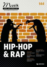 """Musik und Unterricht 144 - Schwerpunkt """"Hip-Hop & Rap"""""""