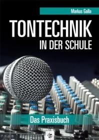 Tontechnik in der Schule, Heft und CD, Neuauflage